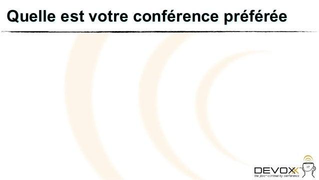 Quelle est votre conférence préférée                                       17