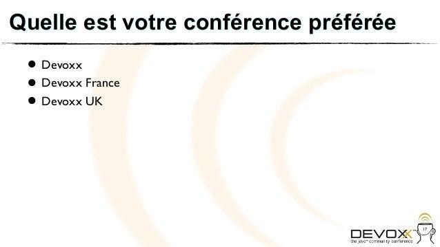Quelle est votre conférence préférée • Devoxx France • Devoxx UK   Devoxx •                                       17