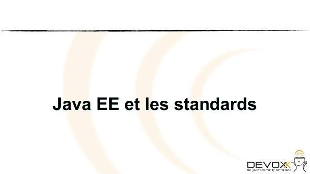 Java EE et les standards                           6