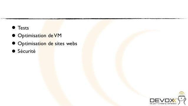 • Tests• Optimisation de sites webs  Optimisation de VM• Sécurité•                               8