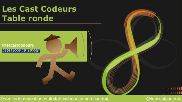 @lescastcodeurs#comitedepreventioncontrelabusdeconsommationdu# Les Cast Codeurs Table ronde @lescastcodeurs lescastcodeurs...