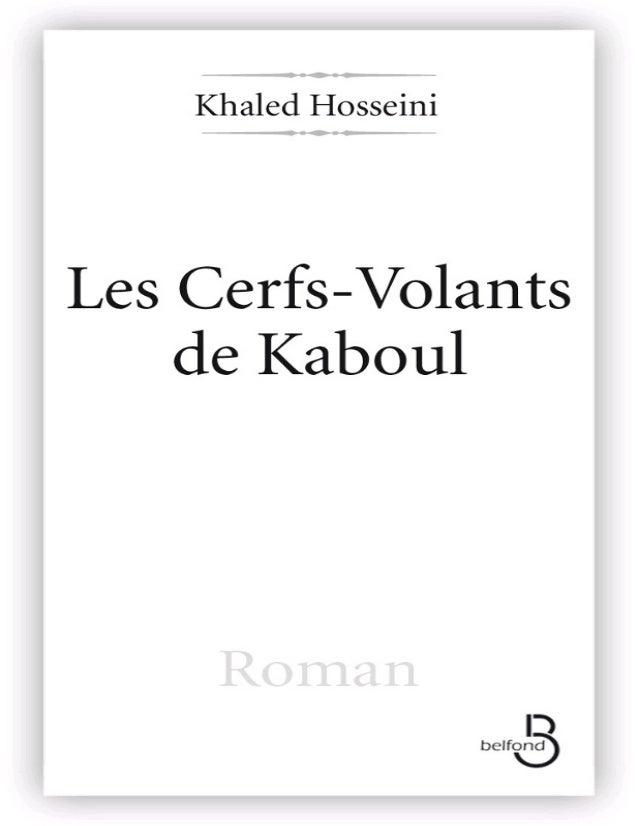 KHALED HOSSEINI LES CERFS-VOLANTS DE KABOUL Traduit de l'américain par Valérie Bourgeois belfond 12, avenue d'Italie 75013...