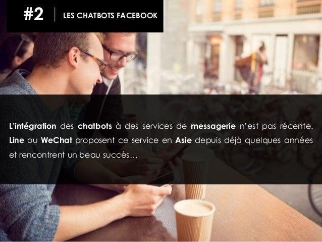 L'intégration des chatbots à des services de messagerie n'est pas récente. Line ou WeChat proposent ce service en Asie dep...