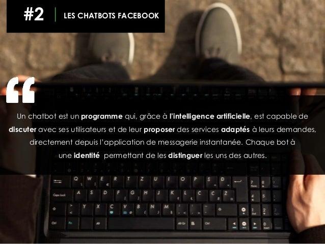 Un chatbot est un programme qui, grâce à l'intelligence artificielle, est capable de discuter avec ses utilisateurs et de ...