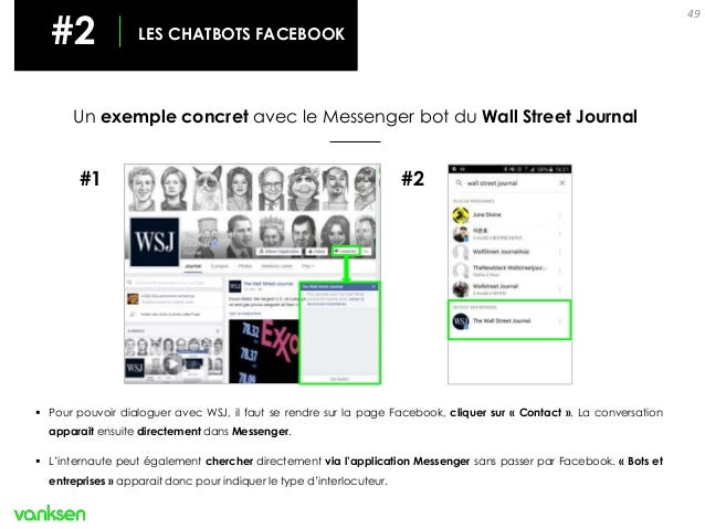 49 Un exemple concret avec le Messenger bot du Wall Street Journal #1 #2  Pour pouvoir dialoguer avec WSJ, il faut se ren...