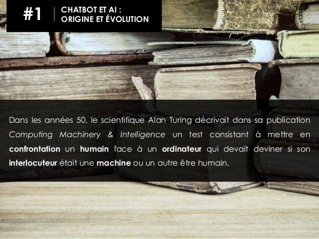 Dans les années 50, le scientifique Alan Turing décrivait dans sa publication Computing Machinery & Intelligence un test c...