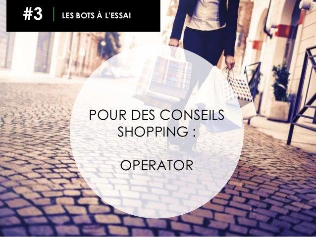 65 #3 LES BOTS À L'ESSAI POUR DES CONSEILS SHOPPING : OPERATOR
