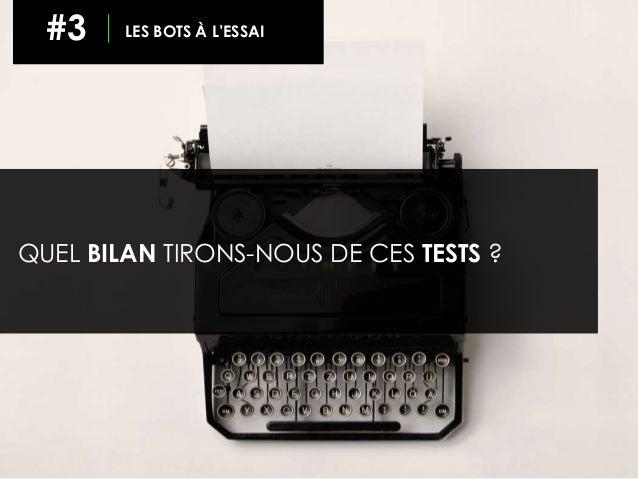 QUEL BILAN TIRONS-NOUS DE CES TESTS ? #3 LES BOTS À L'ESSAI