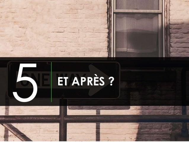 ET APRÈS ? 5