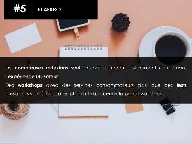 De nombreuses réflexions sont encore à mener, notamment concernant l'expérience utilisateur. Des workshops avec des servic...
