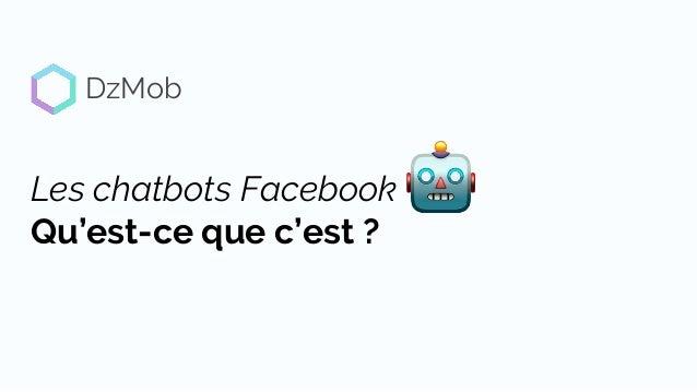 Les chatbots Facebook Qu'est-ce que c'est ? DzMob
