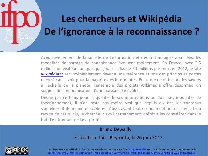 Les chercheurs et Wikipédia De l'ignorance à la reconnaissance ?Avec lavènement de la société de linformation et des techn...