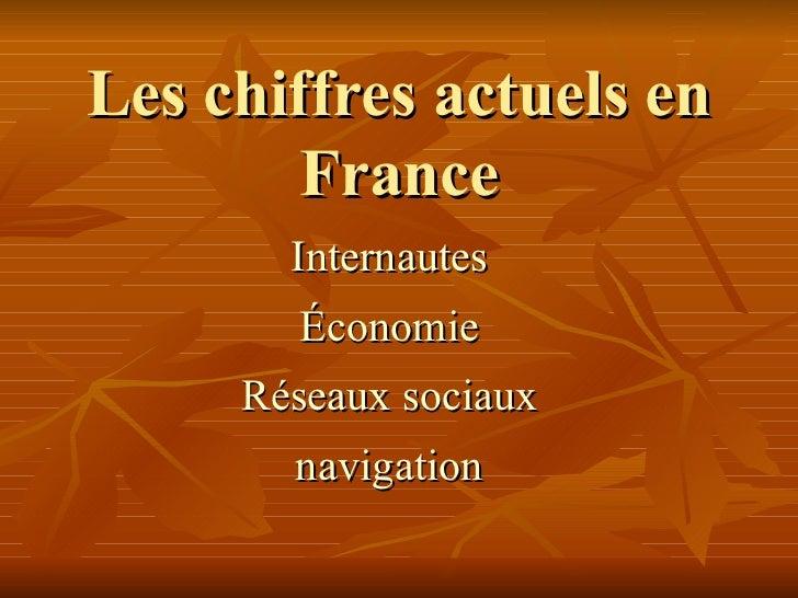 Les chiffres actuels en France Internautes Économie Réseaux sociaux navigation