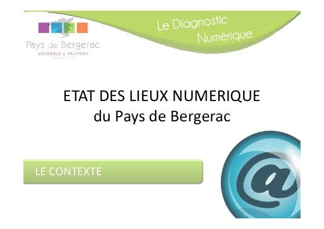 ETAT DES LIEUX NUMERIQUE        du Pays de BergeracLE CONTEXTE