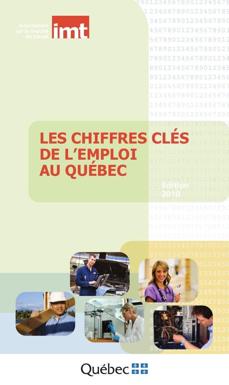 Édition 2010 LES CHIFFRES CLÉS DE L'EMPLOI AU QUÉBEC
