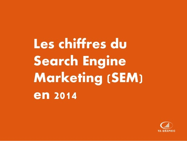 Les chiffres du Search Engine Marketing (SEM) en 2014