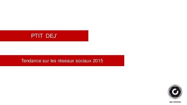 PTIT DEJ' Tendance sur les réseaux sociaux 2015