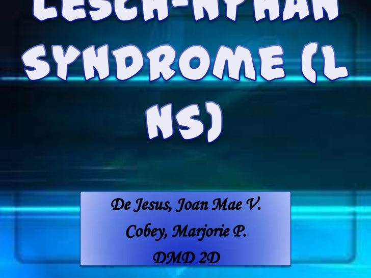 •Also    known as Nyhans syndrome, Kelley- Seegmiller syndrome and Juvenile gout•It     is   a    hereditary     disorder ...