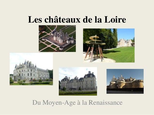 Les châteaux de la Loire Du Moyen-Age à la Renaissance