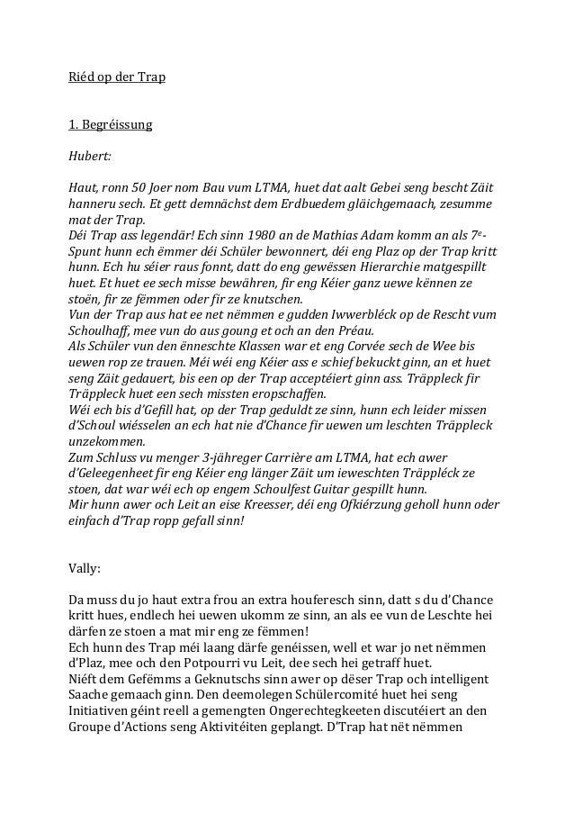 Riéd op der Trap  1. Begréissung Hubert: Haut, ronn 50 Joer nom Bau vum LTMA, huet dat aalt Gebei seng bescht Zäit hanneru...