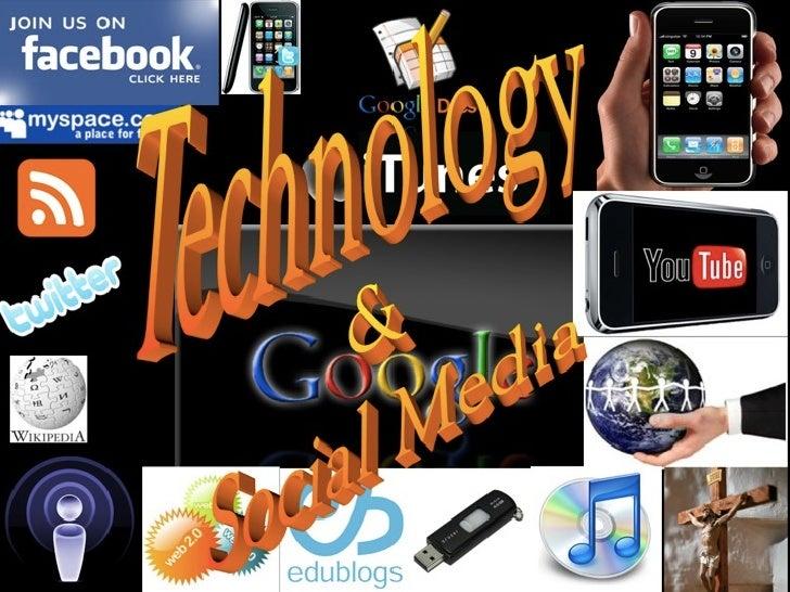 Techno        &   logy  Social Media