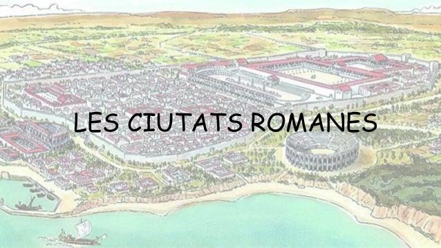 LES CIUTATS ROMANES