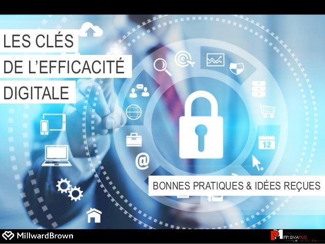 LES CLÉS DE L'EFFICACITÉ DIGITALE  BONNES PRATIQUES & IDÉES REÇUES