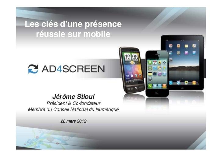 Les clés dune présence  réussie sur mobile          Jérôme Stioui       Président & Co-fondateurMembre du Conseil National...