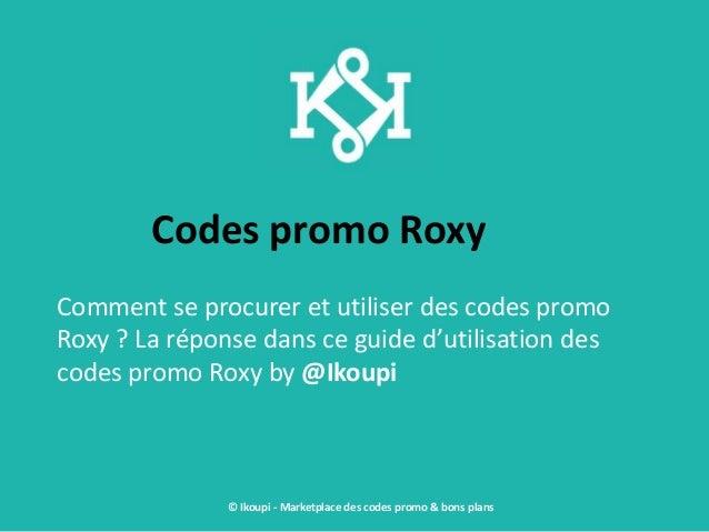 Codes promo Roxy Comment se procurer et utiliser des codes promo Roxy ? La réponse dans ce guide d'utilisation des codes p...