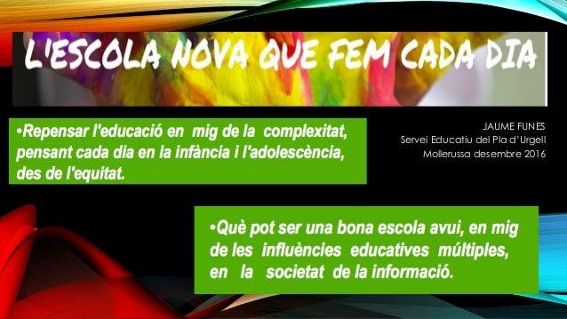 JAUME FUNES Servei Educatiu del Pla d'Urgell Mollerussa desembre 2016