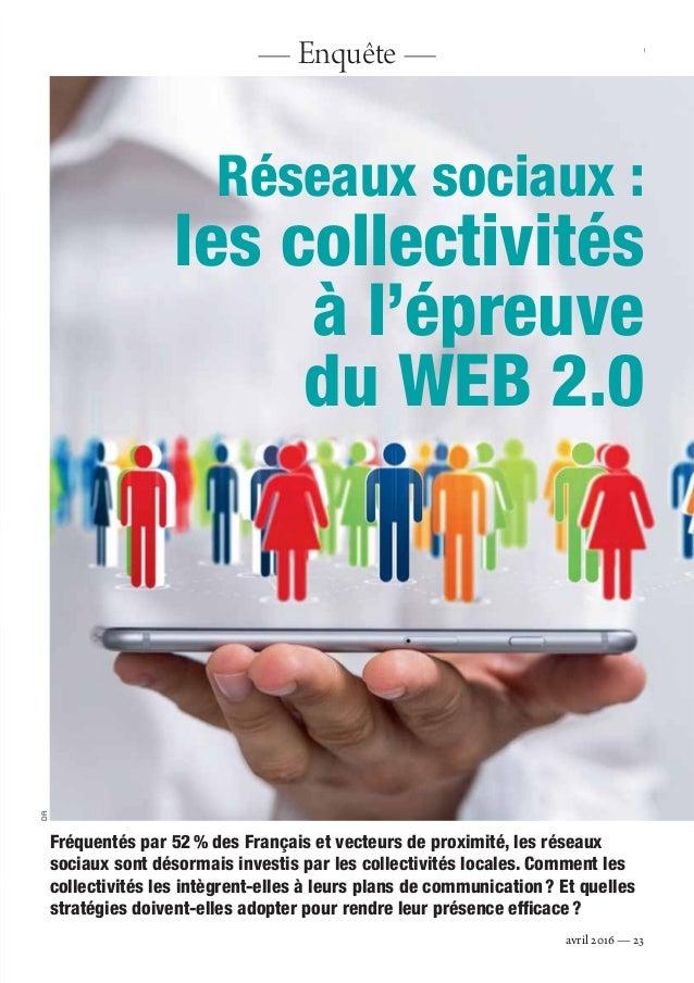 Réseaux sociaux: les collectivités à l'épreuve du WEB 2.0 DR Fréquentés par 52% des Français et vecteurs de proximité, le...