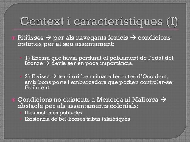 """ Situar colonització d""""Eivissa  Context d""""expansió fenícia en la Mediterrània occidental  intent de dominar una base d""""..."""