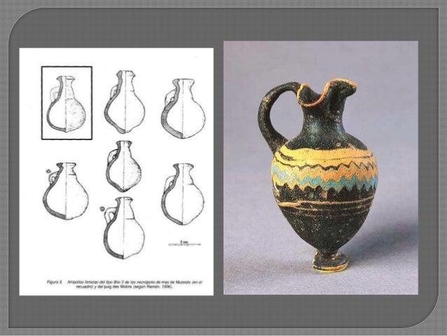  Des de finals del segle VI aC  inici de la producció industrial de ceràmica eivissenca  copiant prototipus morfològics...
