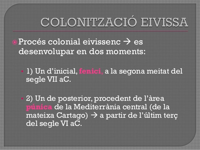 """Context i Característiques Assentaments: • Sa Caleta • Badia d""""Eivissa Necròpolis: • Puig des Molins"""