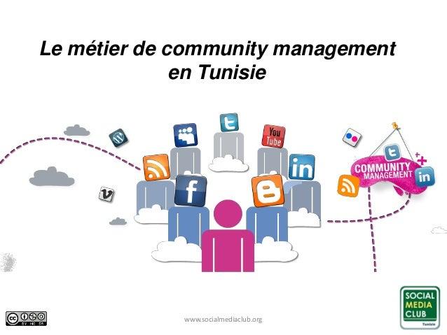 www.socialmediaclub.org Le métier de community management en Tunisie 1