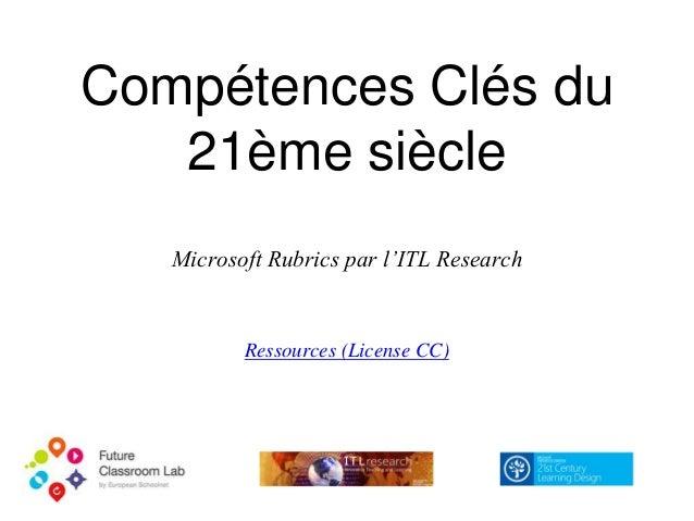 Compétences Clés du 21ème siècle Microsoft Rubrics par l'ITL Research Ressources (License CC)