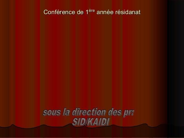 Conférence de 1Conférence de 1èreère année résidanatannée résidanat
