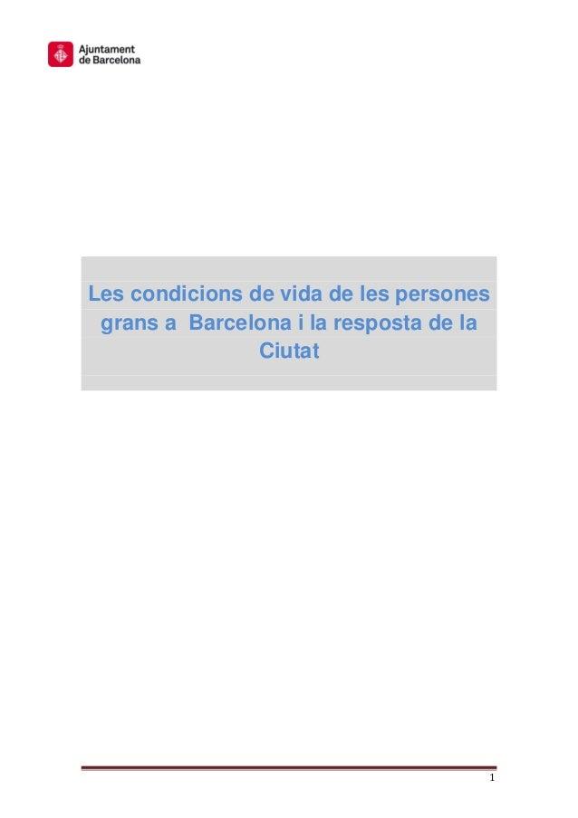 1 Les condicions de vida de les persones grans a Barcelona i la resposta de la Ciutat