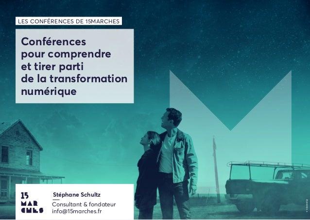 Conférences pour comprendre et tirer parti de la transformation numérique LES CONFÉRENCES DE 15MARCHES ©Interstellar Stéph...