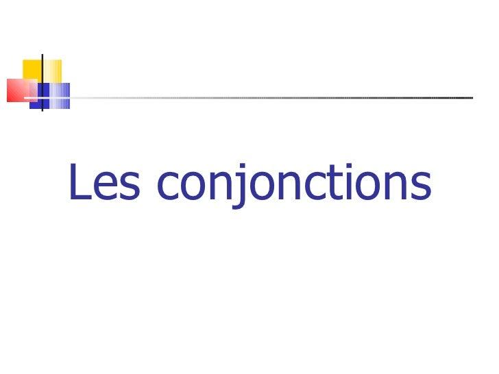 Les conjonctions