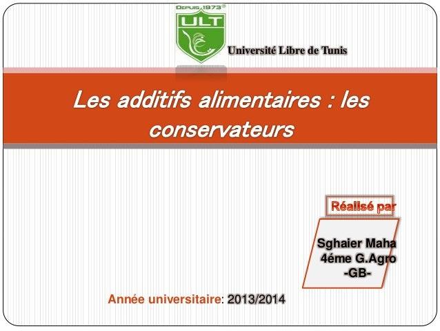 Sghaier Maha 4éme G.Agro -GB- Année universitaire: 2013/2014 Université Libre de Tunis