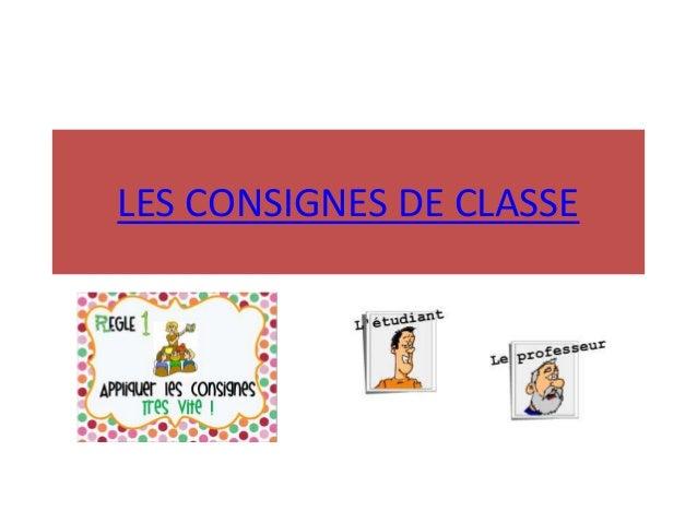 LES CONSIGNES DE CLASSE
