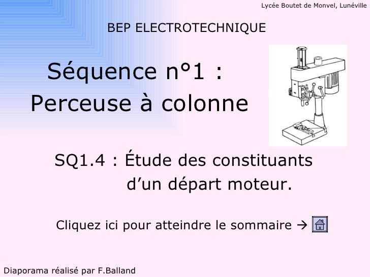 Lycée Boutet de Monvel, Lunéville                        BEP ELECTROTECHNIQUE       Séquence n°1 :      Perceuse à colonne...