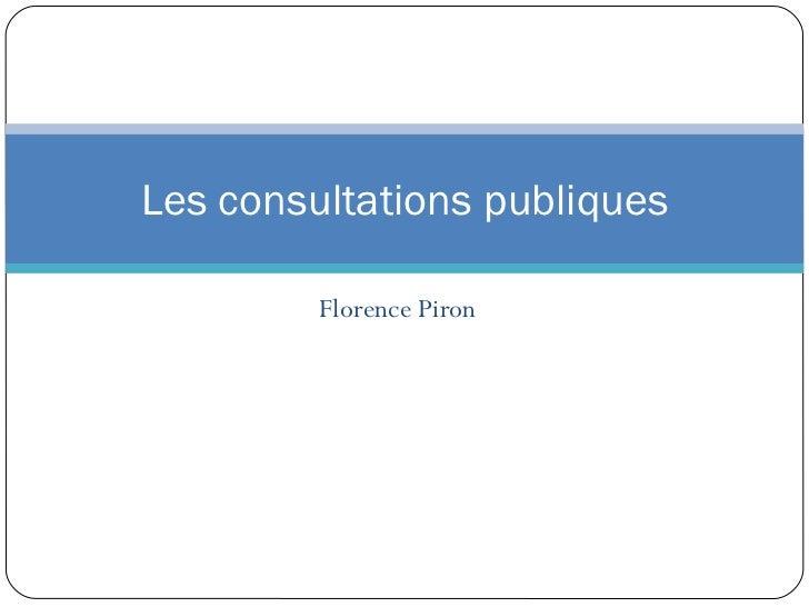 Florence Piron Les consultations publiques