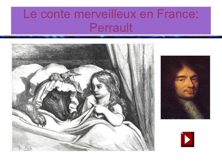 Le conte merveilleux en France:           Perrault