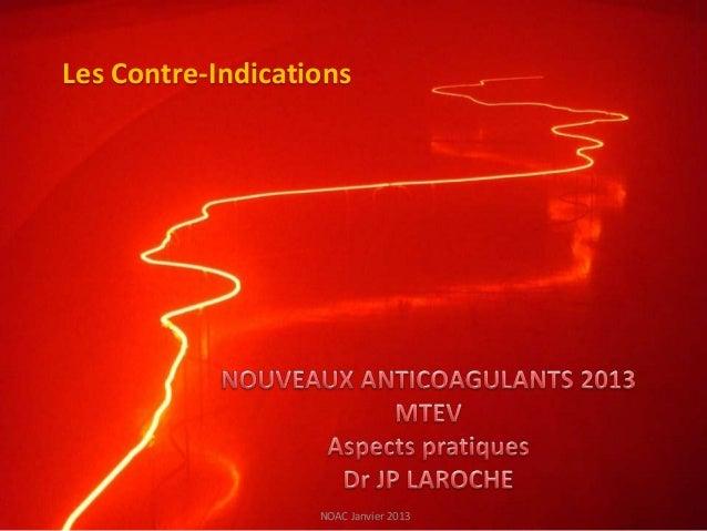 Les Contre-Indications                   NOAC Janvier 2013