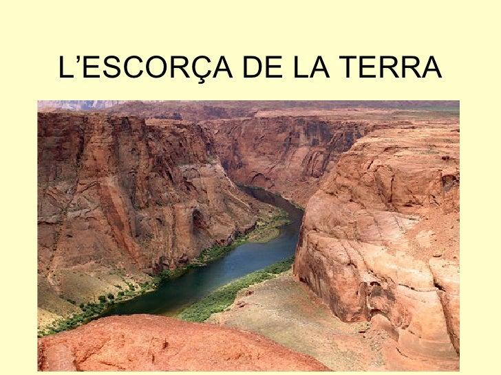 L'ESCORÇA DE LA TERRA