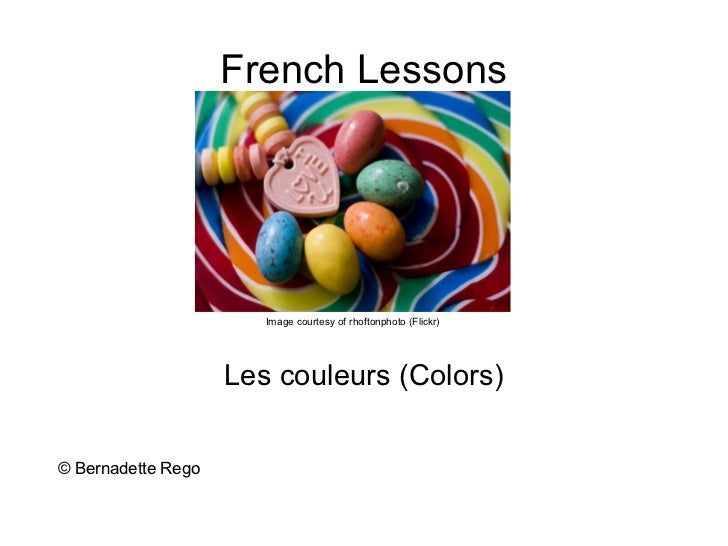 French Lessons                       Image courtesy of rhoftonphoto (Flickr)                    Les couleurs (Colors)© Ber...