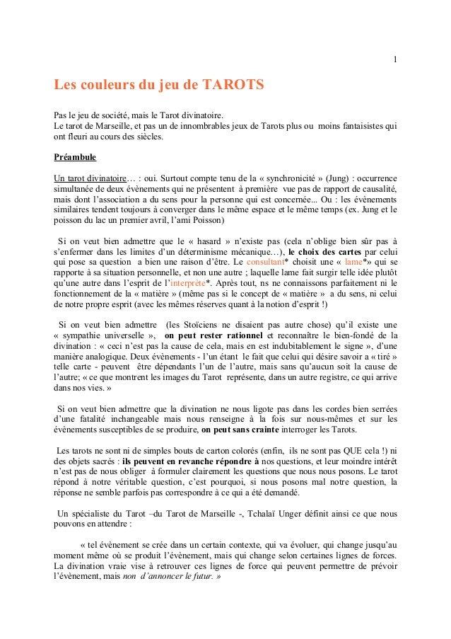 1  Les couleurs du jeu de TAROTS Pas le jeu de société, mais le Tarot divinatoire. Le tarot de Marseille, et pas un de inn...