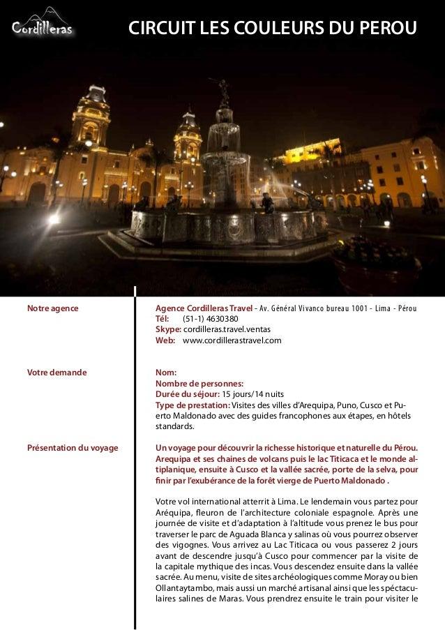 Notre agence Votre demande Présentation du voyage Agence Cordilleras Travel - Av. Général Vivanco bureau 1001 - Lima - Pér...